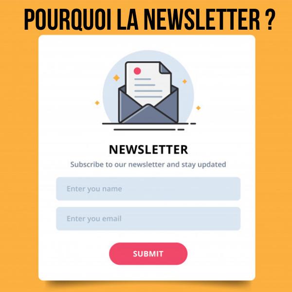 Pourquoi la Newsletter ?