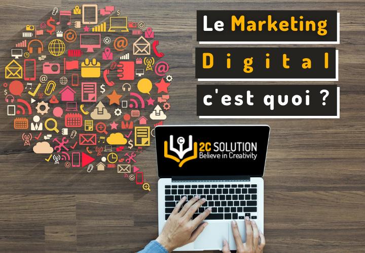 Qu'est ce que le marketing digital ?
